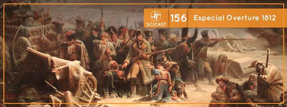 Notas Históricas #1 (Scicast #156 Especial): Napoleão na Rússia – Overture 1812