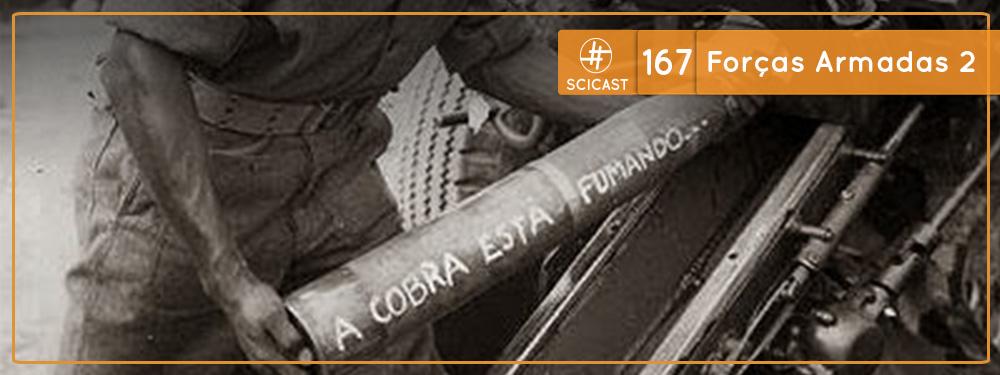 Scicast #167: Forças Armadas 2