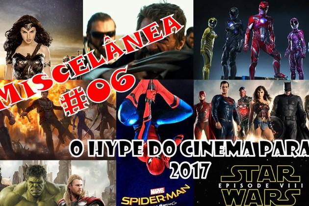 Miscelânea – O Hype do Cinema para 2017