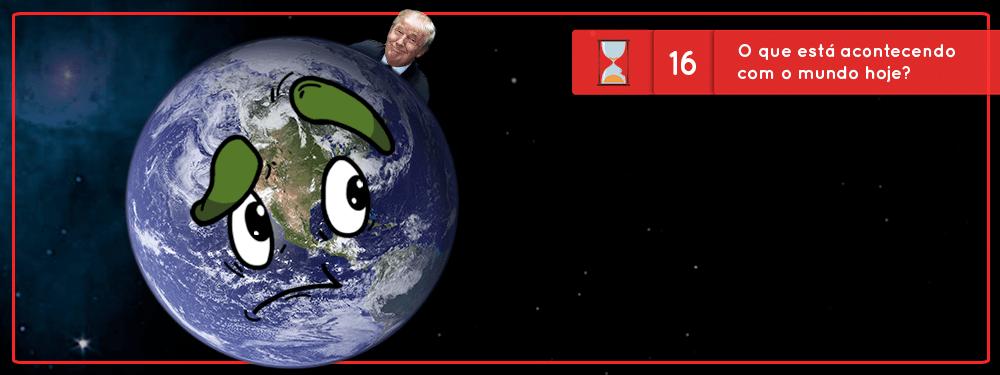 Fronteiras no Tempo #16 – O que está acontecendo com o mundo hoje?