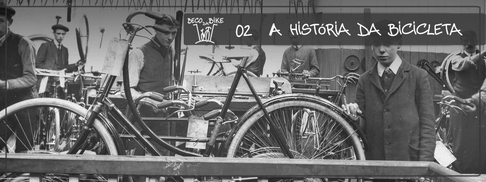 Beco da Bike #02: A História da Bicicleta