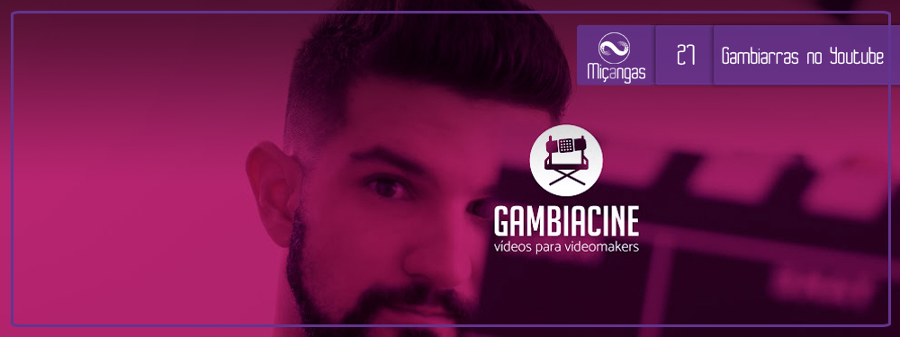 Miçangas #27: Youtube, Gambiarras e Como Ser Legal Na Internet