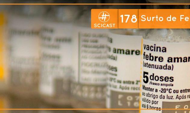 Scicast #178: Surto de Febre Amarela
