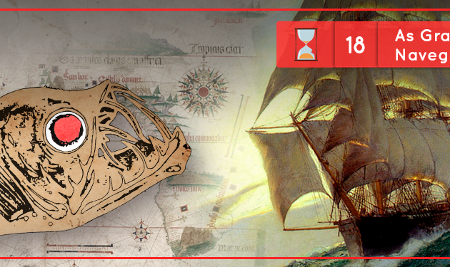 Fronteiras no Tempo #18 – Grandes Navegações