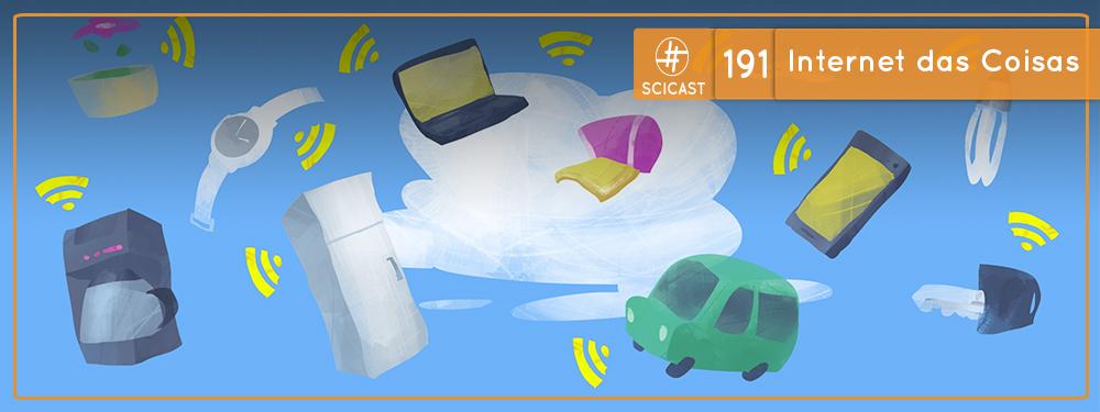 SciCast #191: Internet das Coisas