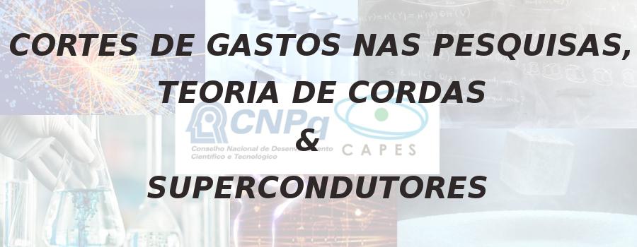 Cortes de gastos nas pesquisas, Teoria de Cordas e Supercondutores [Opinião]