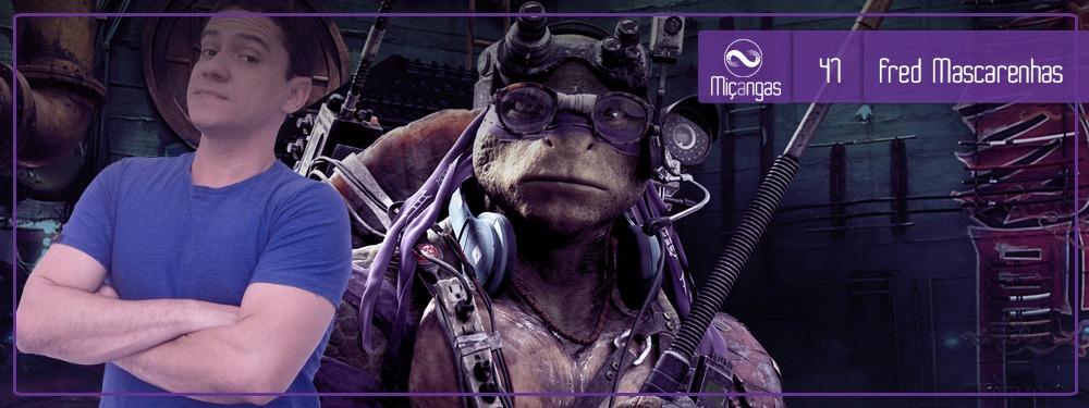 Miçangas #47: Fredices de Uma Tartaruga Nerd