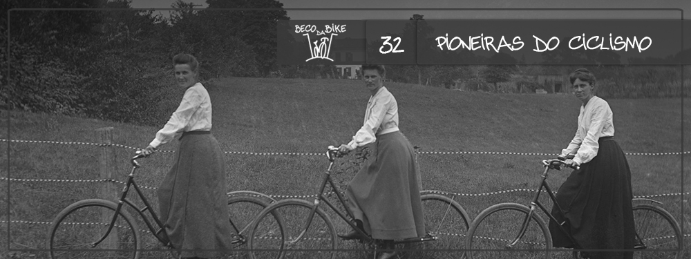 Beco da Bike #32: Pioneiras do ciclismo