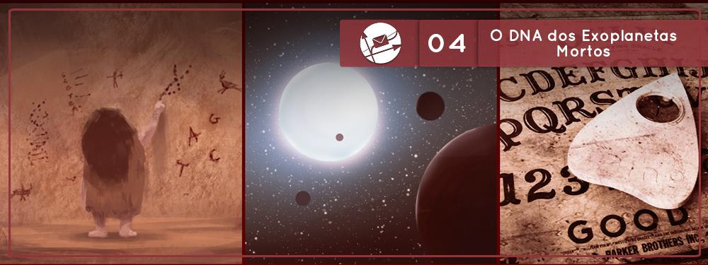 Derivadas #04: O DNA dos Exoplanetas Mortos