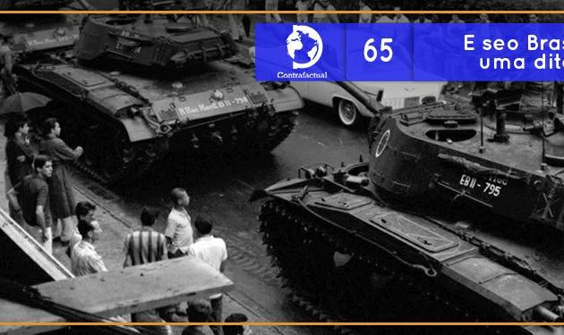 Contrafactual #65: E se o Brasil ainda fosse uma ditadura militar?