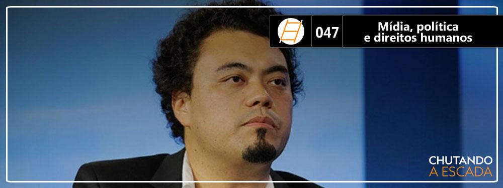 Chute 047 – Mídia, política e direitos humanos, com Leonardo Sakamoto