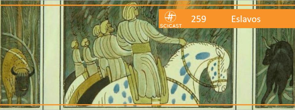 SciCast #259: Eslavos