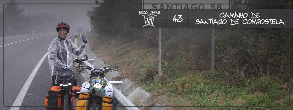 Beco da Bike #43: Cicloturismo pelo Caminho de Santiago de Compostela