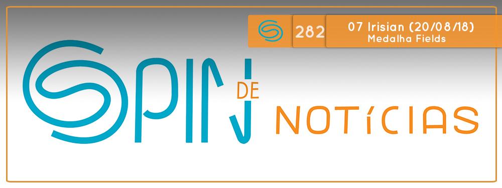 Spin #282: Medalha Fields – 07I18 (20/08/18)
