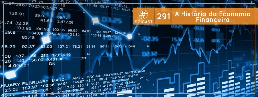 SciCast #291: A História do Mercado Financeiro