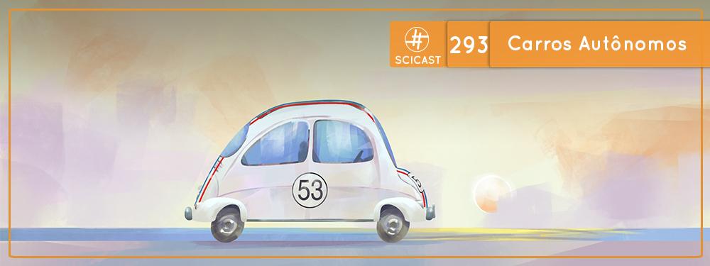 SciCast #293: Carros Autônomos