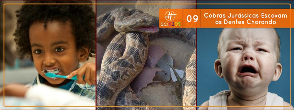 Cobras Jurássicas Escovam os Dentes Chorando (SciKids #09)