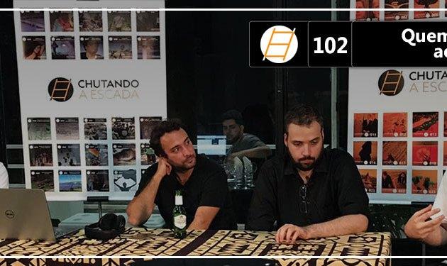 Chute 102 – Quem sabe faz ao vivo