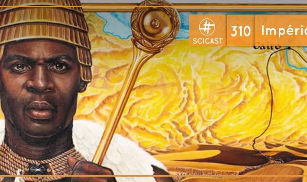 Impérios Africanos (SciCast #310)