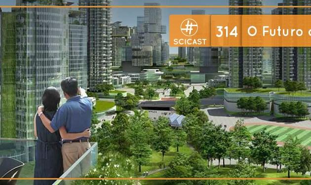 O Futuro das Cidades (SciCast #314)