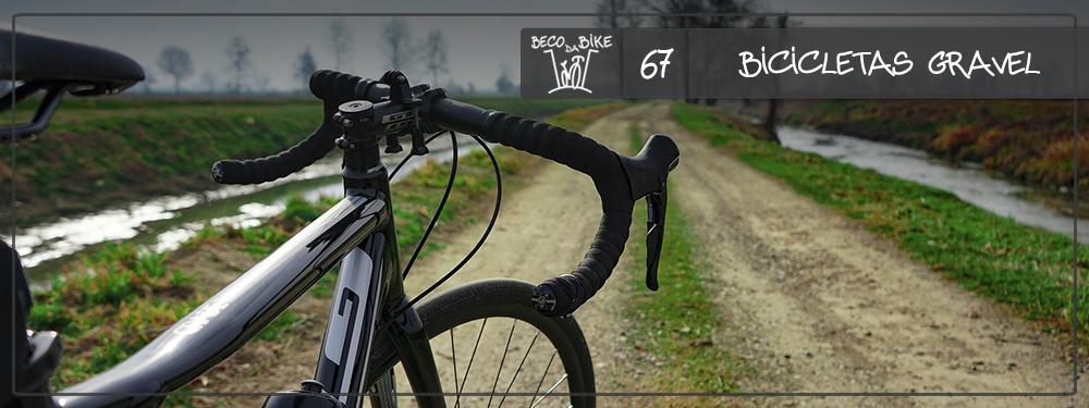 Beco da Bike #67: Bicicletas Gravel