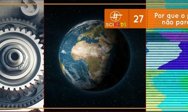 Por que o planeta Terra não para de girar? (SciKids #27)
