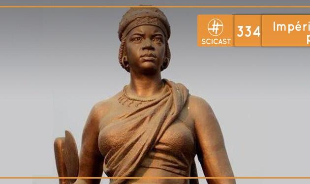 Impérios Africanos II (SciCast #334)