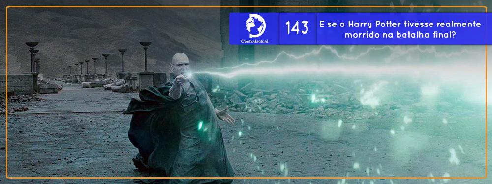 E se o Harry Potter tivesse realmente morrido na batalha final? (Contrafactual #143)