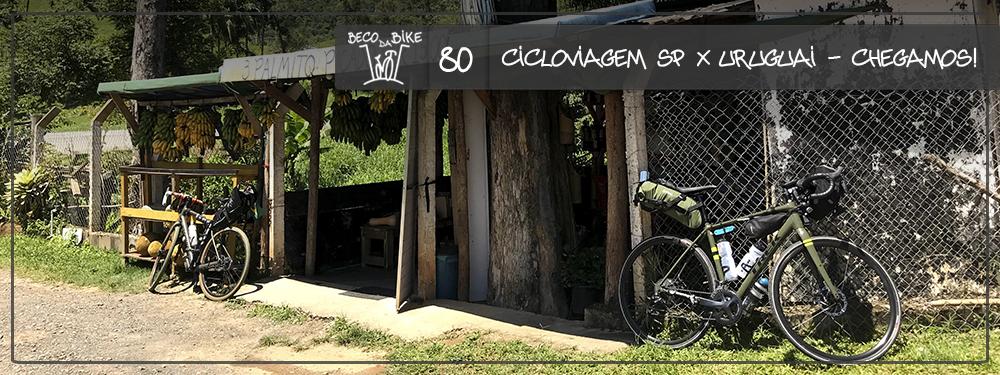 Beco da Bike #80: Cicloviagem São Paulo x Montevidéu – Atravessamos a fronteira