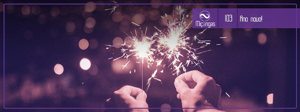 Ano Novo Manias Velhas (Miçangas #103)