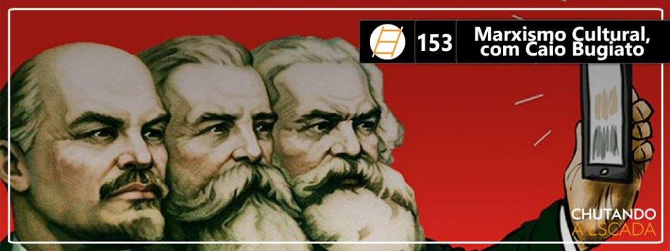 Chute 153 – Marxismo Cultural, com Caio Bugiato