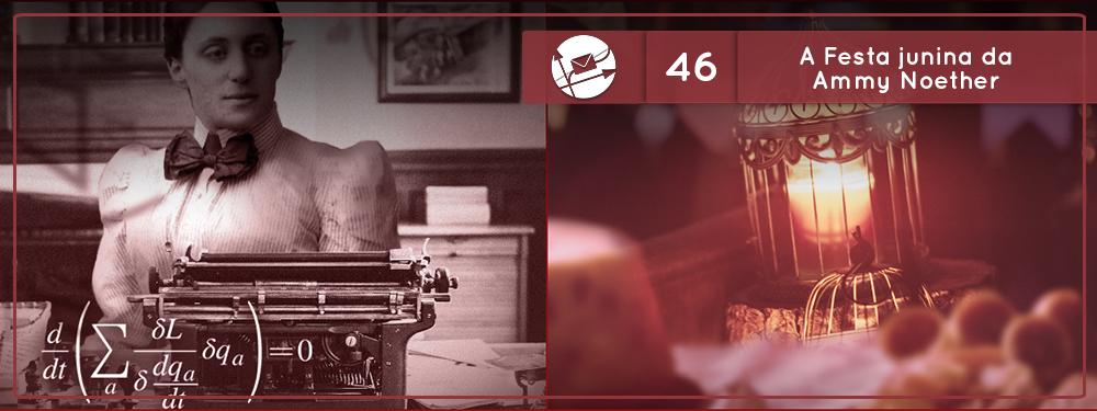 A Festa junina da Ammy Noether (Derivadas #46)