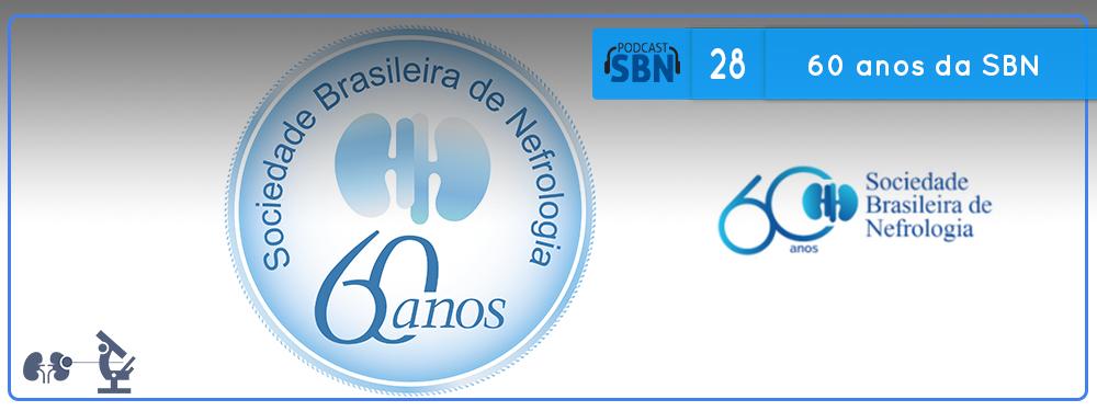Os 60 anos da Sociedade Brasileira de Nefrologia (SBN #28)