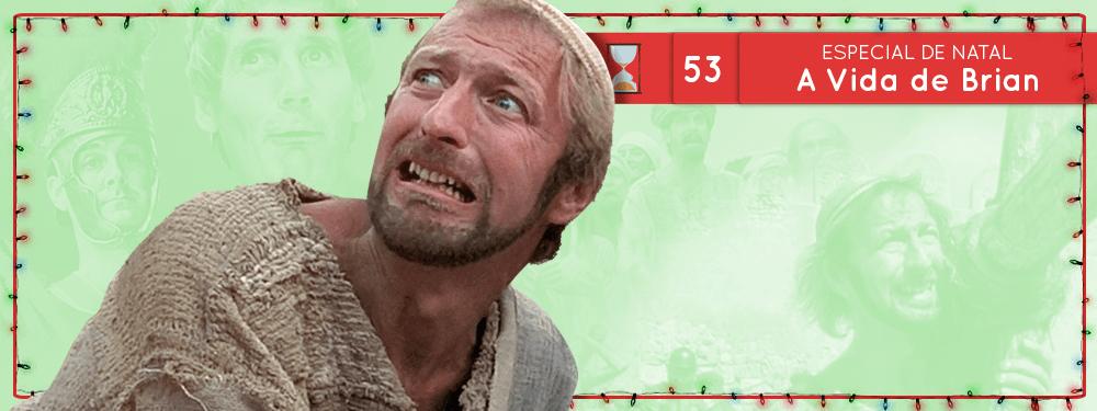 Fronteiras no Tempo #53: Especial de Natal – A Vida de Brian