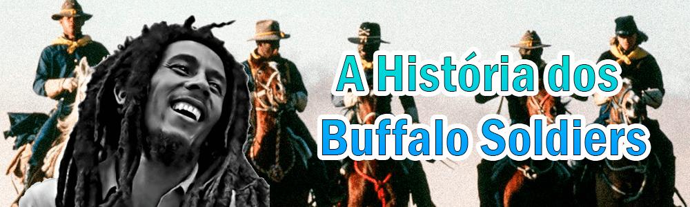 A História dos Buffalo Soldiers
