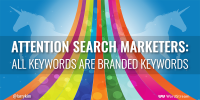 Attention search marketers: ALL keywords are branded keywords!