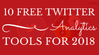 10 Free Twitter Analytics Tools For 2018