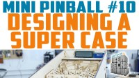 Ben Heck's mini pinball game: Designing the case