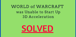 How to fix World of Warcraft was unable to start up 3D acceleration