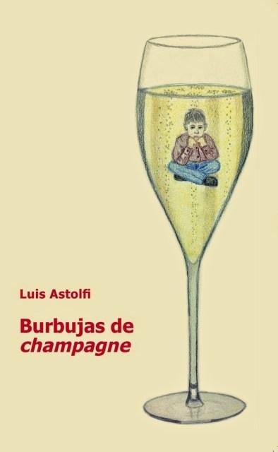 """Portada de """"Burbujas de Champagne"""". Fuente: Luis Astolfi"""
