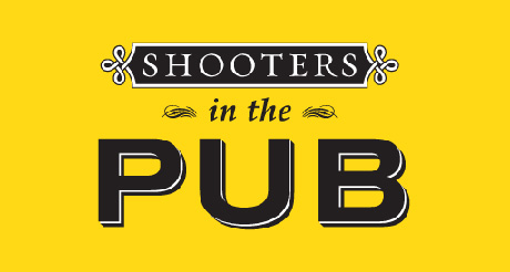 Shooters in the Pub