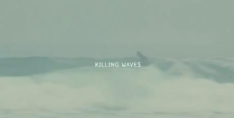 Killing Waves