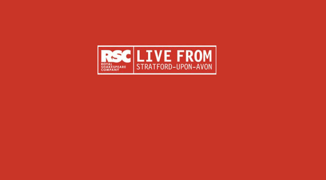 RSC Live From Stratford Upon Avon