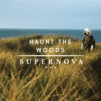 'A passion to explore': Haunt The Woods' Supernova video
