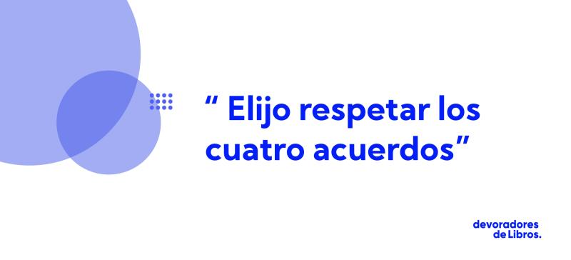 Los cuatro acuerdos de Miguel Ruiz: segundo acuerdo