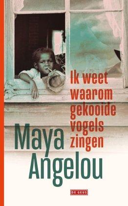 cover Maya Angelou- Ik weet waarom gekooide vogels zingen