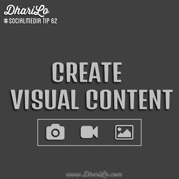 DhariLo Social Media Marketing Tip 62 - Use Visual Content
