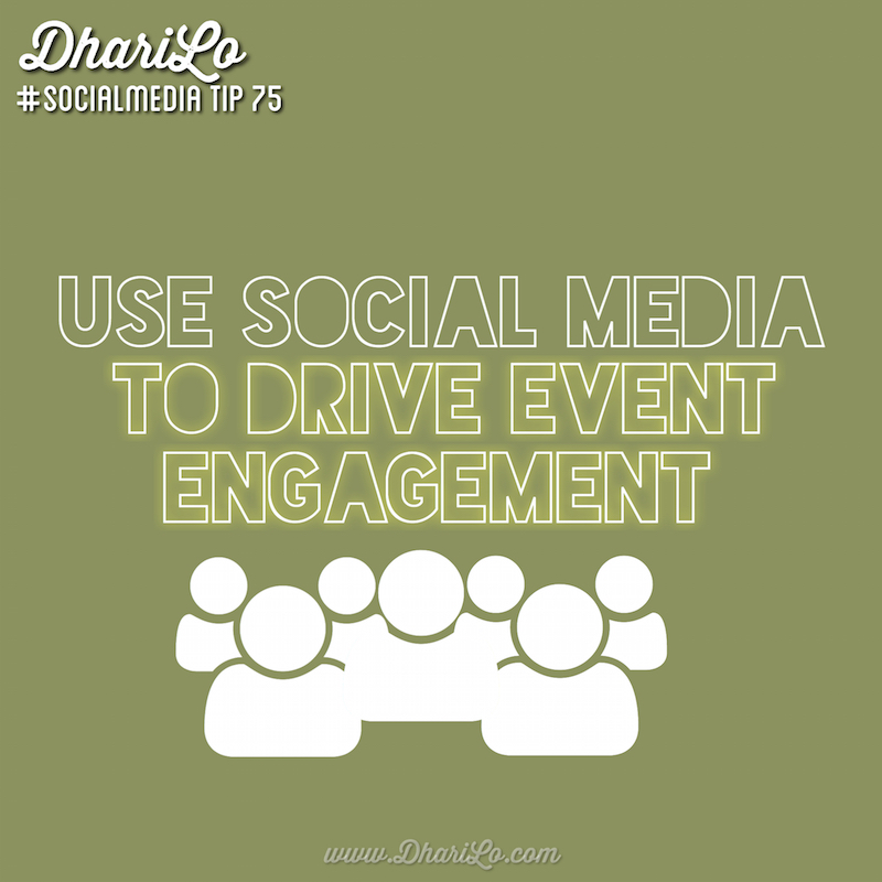 DhariLo Social Media Marketing Tip 74 - Use Social Media to Drive Event Engagement