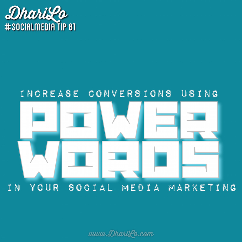 DhariLo social media marketing tip 81- Increase conversions using power words in your social media marketing