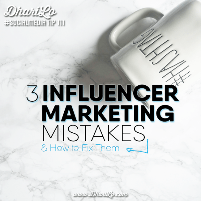 DhariLo Social Media Marketing Tip 111 - Influencer Marketing Mistakes